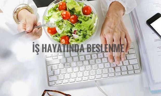 iş hayatında beslenme